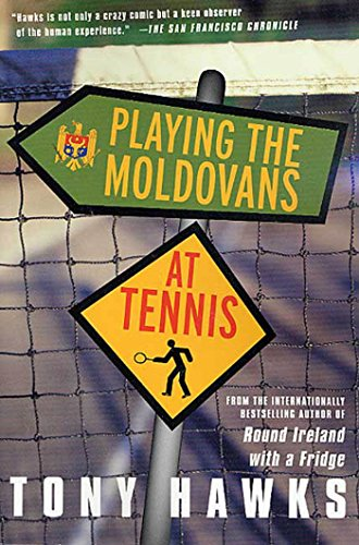 9780312305185: Playing the Moldovans at Tennis