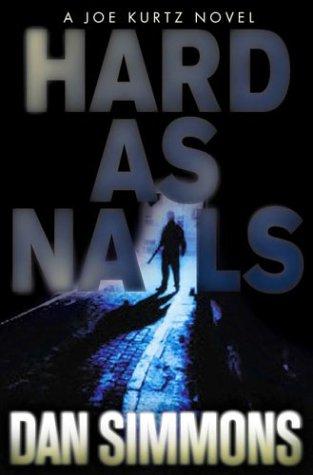 HARD AS NAILS: Simmons, Dan.