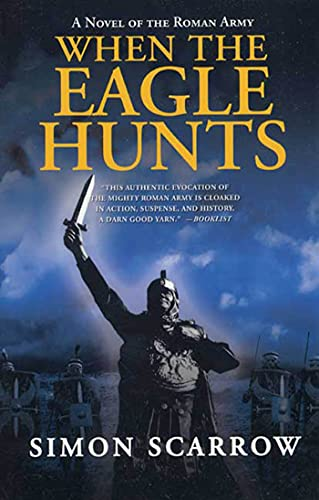 9780312305369: When the Eagle Hunts: A Novel of the Roman Army (Eagle Series)