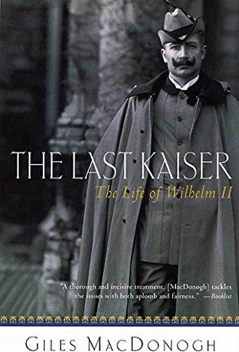9780312305574: The Last Kaiser: The Life of Wilhelm II