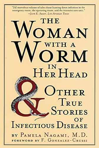 Download The Woman with a Worm in Her Head: And Other True Stories of Infectious Disease