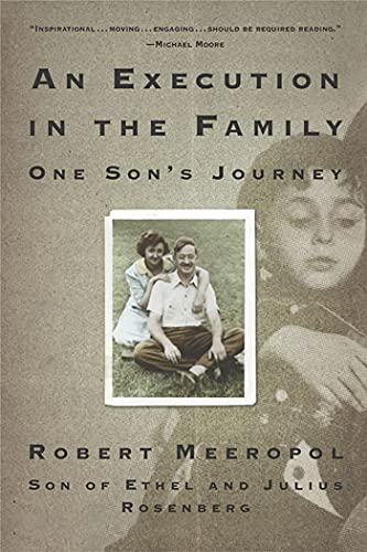 An Execution in the Family: One Son's Journey: Meeropol, Robert