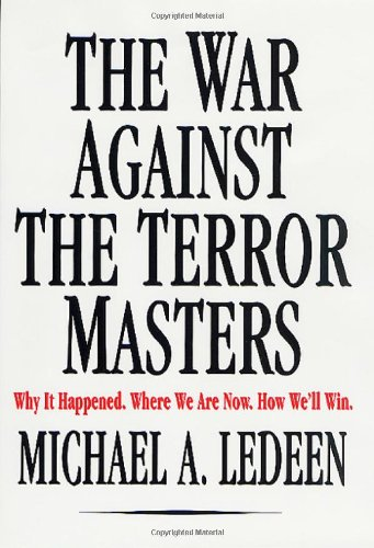 9780312306441: The War Against the Terror Masters: Why It Happened. Where We Are Now. How We'll Win.