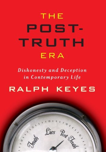 9780312306489: The Post-Truth Era: Dishonesty and Deception in Contemporary Life