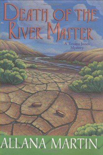 Death of the River Master: A Texana Jones Mystery: Martin, Allana
