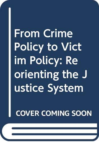 9780312307073: From Crime Policy to Victim Policy: Reorienting the Justice System