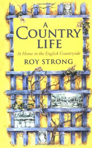 9780312307097: A Country Life: At Home in the English Countryside