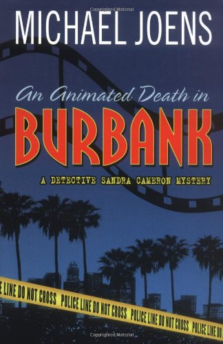 An Animated Death In Burbank: A Detective Sandra Cameron Mystery (Detective Sandra Cameron ...