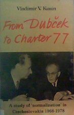 9780312307172: From Dubcek to Charter 77: A Study of 'Normalization' in Czechoslovakia, 1968-1978