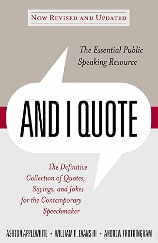 9780312307448: And I Quote (Revised Edition): The Definitive Collecton of Quotes, Sayings, and Jokes for the Contemporary Speechmaker