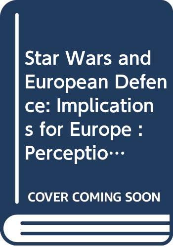 9780312307868: Star Wars and European Defence: Implications for Europe : Perceptions and Assessments