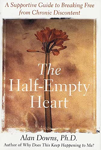 9780312307950: The Half-Empty Heart: A Supportive Guide to Breaking Free from Chronic Discontent
