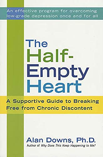 9780312307967: The Half-Empty Heart: A Supportive Guide to Breaking Free from Chronic Discontent