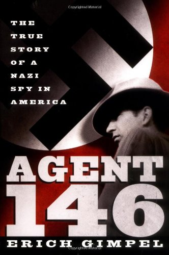 9780312307974: Agent 146: The True Story of a Nazi Spy in America