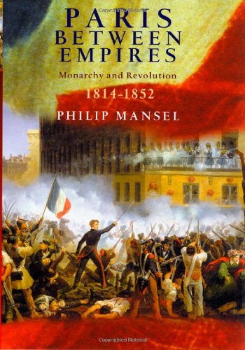 Paris Between Empires: Mansel Philip