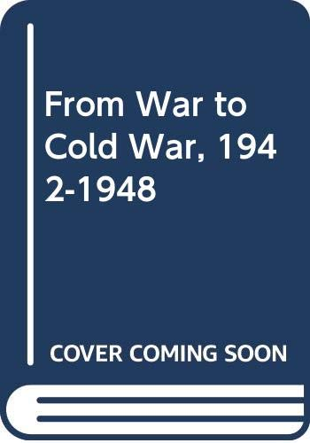 9780312308629: From War to Cold War, 1942-1948