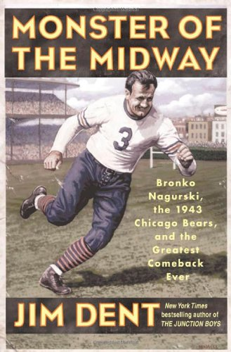 Monster of the Midway : Bronko Nagurski, the 1943 Chicago Bears, and the Greatest Comeback Ever