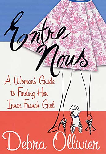 9780312308766: Entre Nous: A Woman's Guide to Finding Her Inner French Girl