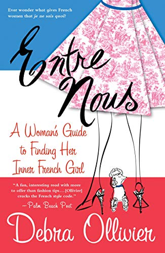 9780312308773: Entre Nous: A Woman's Guide to Finding Her Inner French Girl