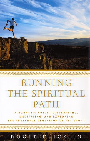 9780312308858: Running the Spiritual Path: A Runner's Guide to Breathing, Meditating, and Exploring the Prayerful Dimension of the Sport