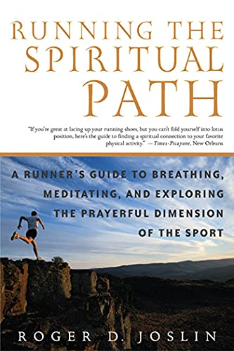 9780312308865: Running the Spiritual Path: A Runner's Guide to Breathing, Meditating, and Exploring the Prayerful Dimension of the Sport