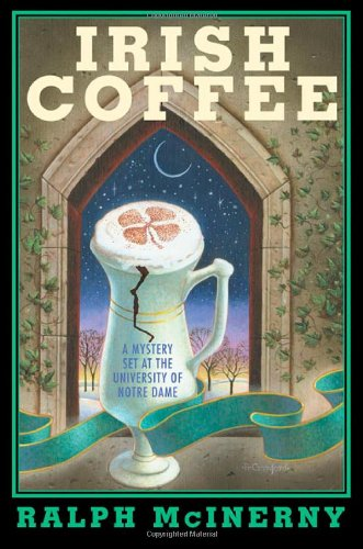 9780312309015: Irish Coffee: A Mystery Set at the University of Notre Dame