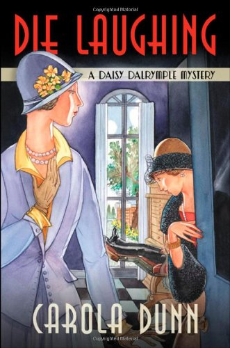 Die Laughing (Daisy Dalrymple Mysteries, No. 12) (0312309139) by Carola Dunn