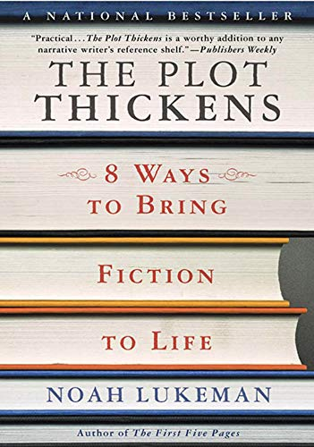 9780312309282: The Plot Thickens: 8 Ways to Bring Fiction to Life