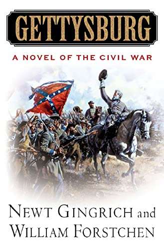Gettysburg: A Novel of the Civil War: Gingrich, Newt; Forstchen, William