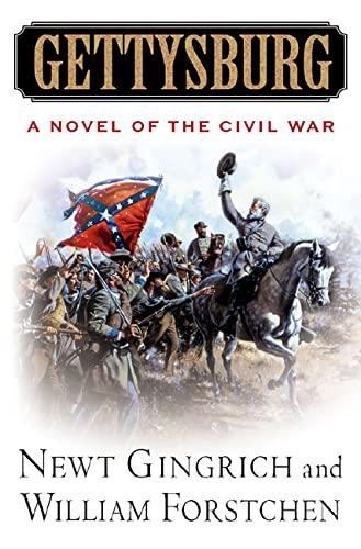 Gettysburg: A Novel of the Civil War: Gingrich, Newt, Forstchen,
