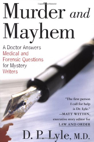 9780312309459: Murder and Mayhem: A Doctor Answers Medical and Forensic Questions for Mystery Writers