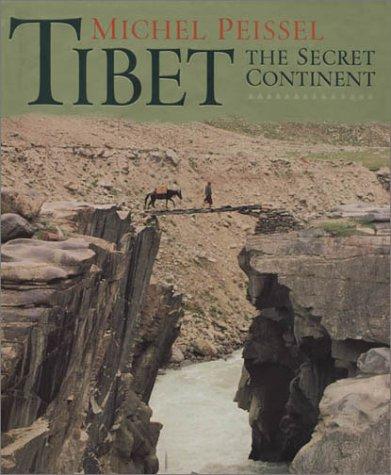 Tibet: The Secret Continent: Peissel, Michel