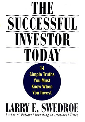 The Successful Investor Today: 14 Simple Truths You Must Know When You Invest (0312309805) by Larry E. Swedroe
