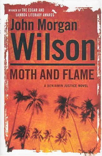 Moth and Flame: A Benjamin Justice Novel (Benjamin Justice Mysteries): Wilson, John Morgan
