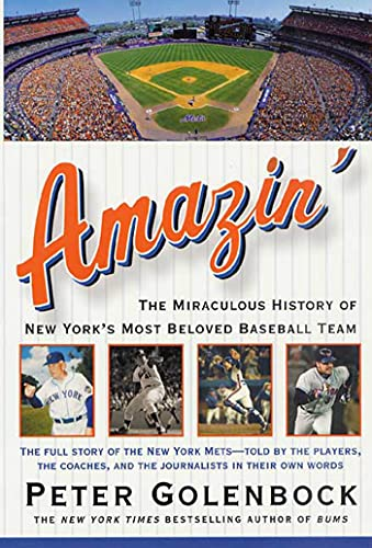 Amazin: The Miraculous History of New Yorks Most Beloved Baseball Team: Peter Golenbock