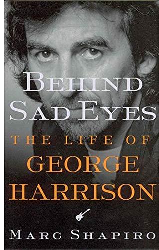 9780312309930: Behind Sad Eyes: The Life of George Harrison
