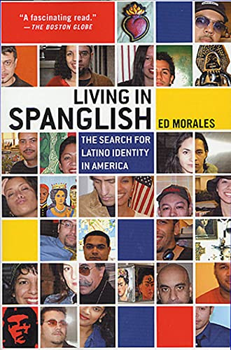 Living in Spanglish: The Search for Latino Identity in America (0312310005) by Ed Morales