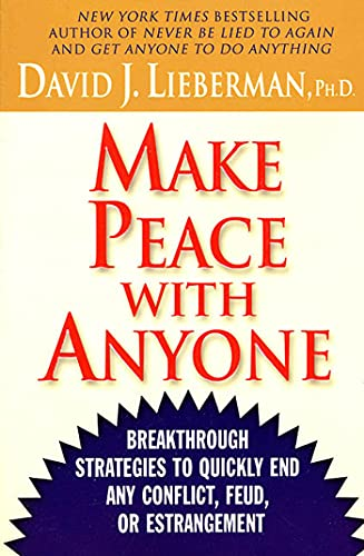 9780312310011: Make Peace With Anyone: Breakthrough Strategies to Quickly End Any Conflict, Feud, or Estrangement