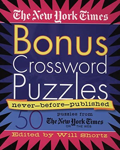 The New York Times Bonus Crosswords: 50 Never-Before-Published Crosswords: The New York Times