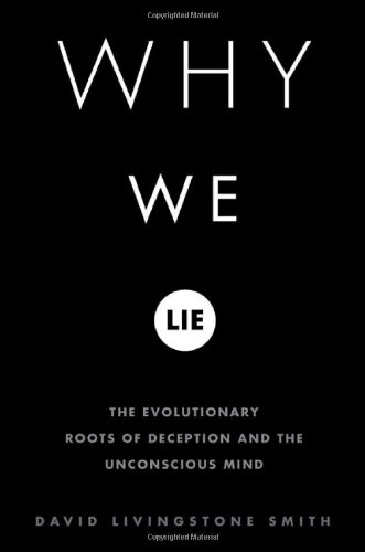 9780312310394: Why We Lie: The Evolutionary Roots of Deception and the Unconscious Mind