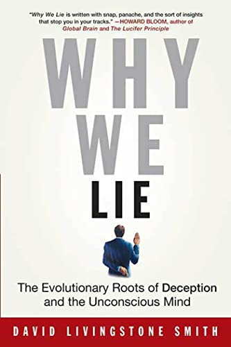 9780312310400: Why We Lie: The Evolutionary Roots of Deception and the Unconscious Mind
