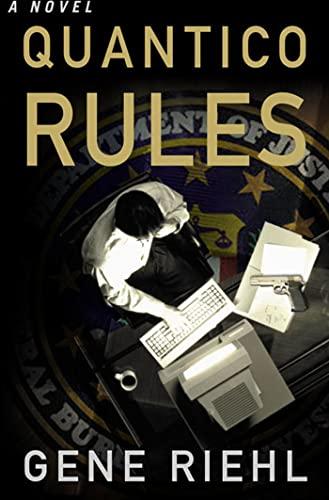 Quantico Rules: Riehl, Gene