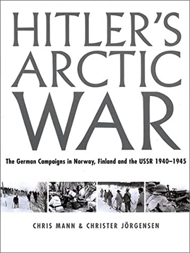 9780312311001: Hitler's Arctic War: The German Campaigns in Norway, Finland, and the USSR 1940-1945