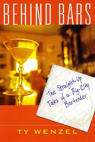 9780312311025: Behind Bars: The Straight-Up Tales of a Big-City Bartender