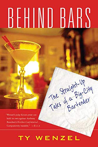 9780312311032: Behind Bars: The Straight-Up Tales of a Big-City Bartender