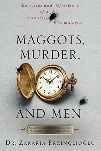 9780312311322: Maggots, Murder, and Men: Memories and Reflections of a Forensic Entomologist