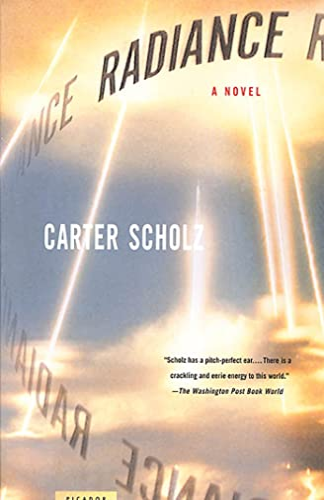 Radiance: A Novel: Scholz, Carter