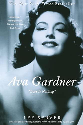 9780312312107: Ava Gardner: Love Is Nothing