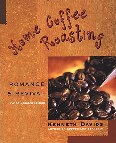 9780312312190: Home Coffee Roasting, Revised, Updated Edition: Romance and Revival