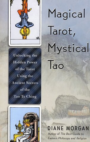 9780312312213: Magical Tarot, Mystical Tao: Unlocking the Hidden Power of the Tarot Using the Ancient Secrets of the Tao Te Ching